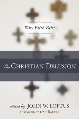 "(book review) ""The Christian Delusion"" - Dan Barker's Foreword"